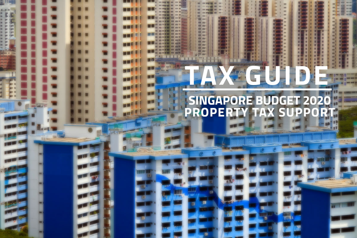 Words Tax Guide Singapore Budget 2020 Property Tax Support over background of Singapore urban buildings and housing projects