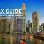 Words Tax Guide Singapore Enhanced Loss Carry-Back Relief System against background of downtown Singapore city skyline
