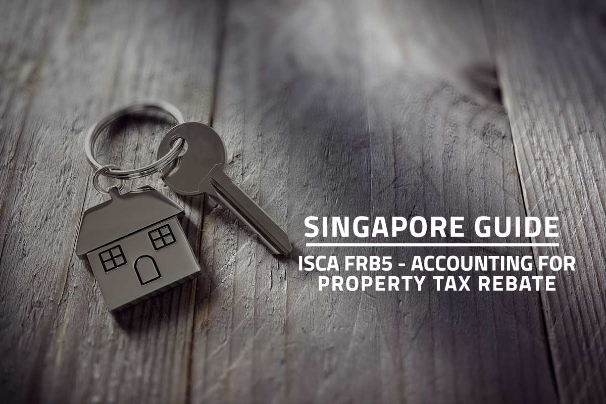 words singapore guide isca frb5 - accounting for property tax rebate against background of house keys laid on a wooden surface