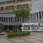 Words singapore guide income tax for foreigners and overseas employees over front view of the IRAS revenue house entrance